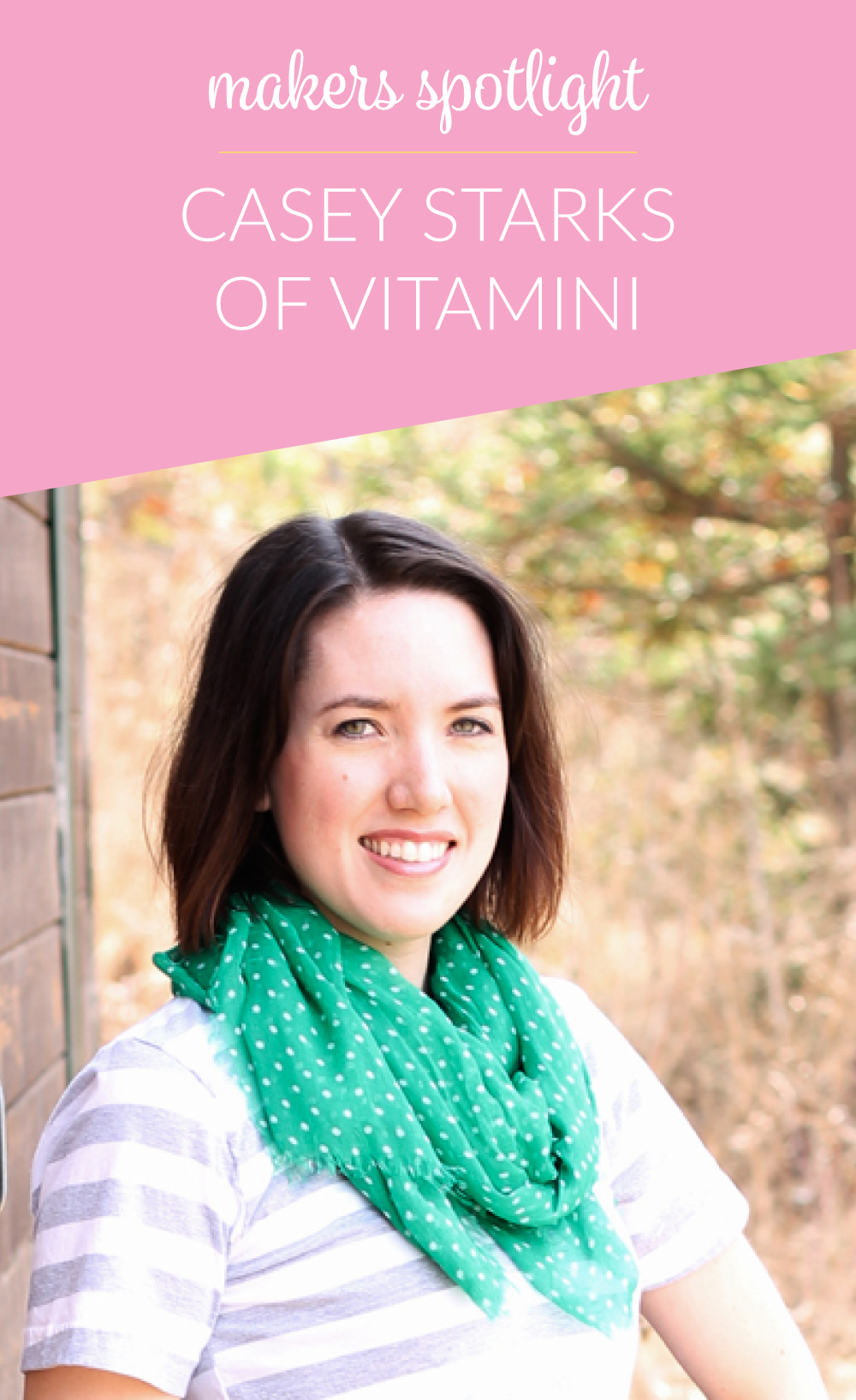 Makers Spotlight: Casey Starks of Vitamini