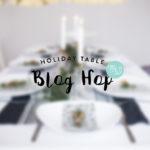 Holiday Table Blog Hop 2016